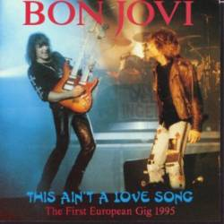 Cover - Bon Jovi: This Ain't A Love Song - The First European Gig 1995