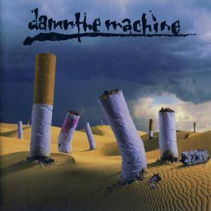 Damn The Machine: Damn The Machine (CD) - Bild 1