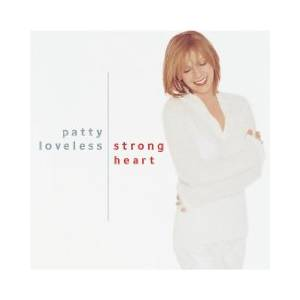 Cover - Patty Loveless: Strong Heart