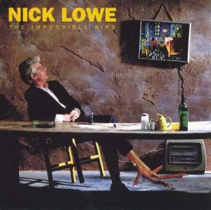 Cover - Nick Lowe: Impossible Bird, The