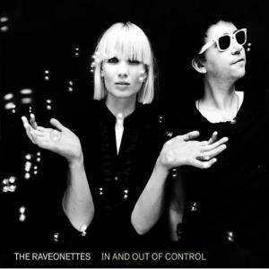 Cover - Raveonettes, The: In And Out Of Control