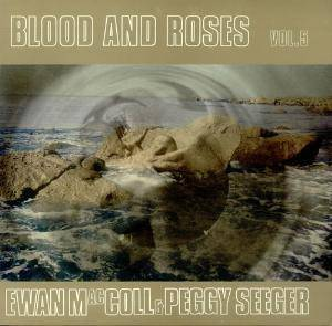 Cover - Ewan MacColl: Blood And Roses Vol. 5