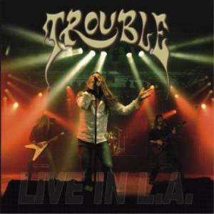 Trouble: Live In L.A. - Cover
