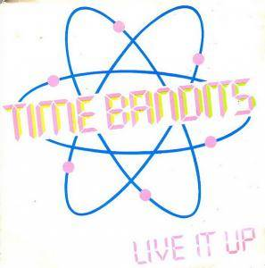 Cover - Time Bandits: Live It Up