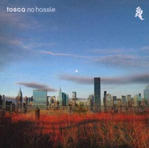 Cover - Tosca: No Hassle