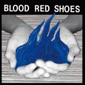 Blood Red Shoes: Fire Like This - Cover