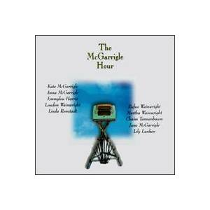 Cover - Kate & Anna McGarrigle: McGarrigle Hour, The