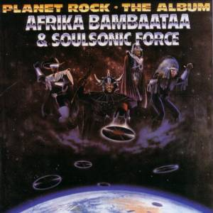 Cover - Afrika Bambaataa & Soul Sonic Force: Planet Rock - The Album