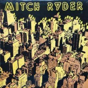 Cover - Mitch Ryder: All The Real Rockers Come From Detroit