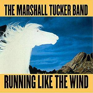 Cover - Marshall Tucker Band, The: Running Like The Wind