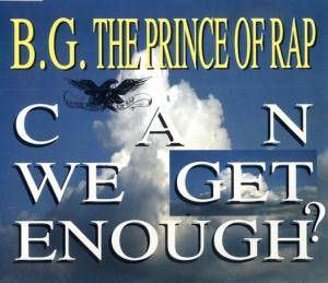 Cover - B.G. The Prince Of Rap: Can We Get Enough?