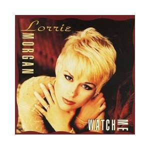 Cover - Lorrie Morgan: Watch Me