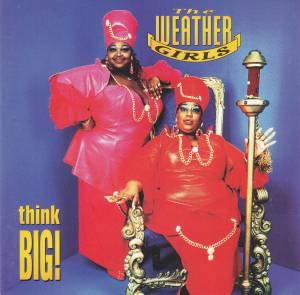 Cover - Weather Girls, The: Think Big!