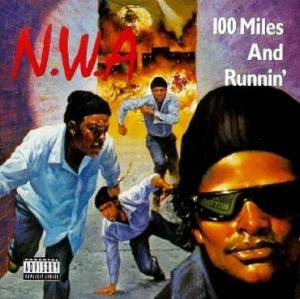 Cover - N.W.A: 100 Miles And Runnin'