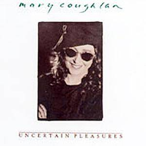 Cover - Mary Coughlan: Uncertain Pleasures