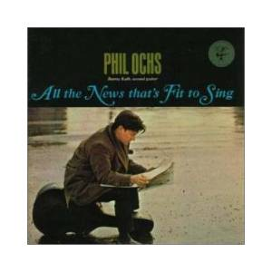 Cover - Phil Ochs: All The News That's Fit To Sing
