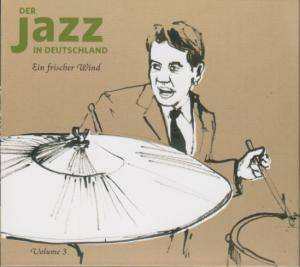 Cover - Old Merry Tale Jazz Band: Jazz In Deutschland Vol. 3: Ein Frischer Wind, Der
