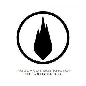 Cover - Thousand Foot Krutch: Flame In All Of Us, The