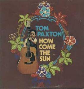 Cover - Tom Paxton: How Come The Sun
