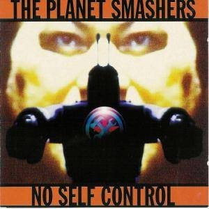 Cover - Planet Smashers, The: No Self Control
