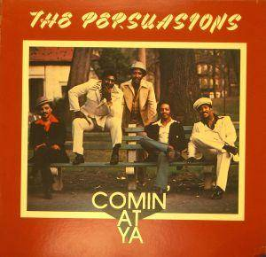 Cover - Persuasions, The: Comin' At Ya
