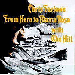 Cover - Chris Farlowe: From Here To Mama Rosa With The Hill
