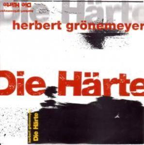 """Herbert Grönemeyer: Die Härte (7"""") - Bild 1"""