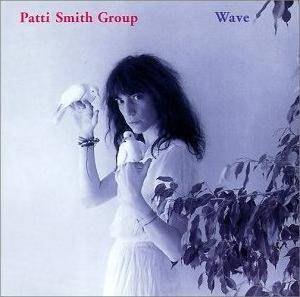 Patti Smith Group: Wave - Cover
