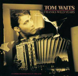 Cover - Tom Waits: Franks Wild Years