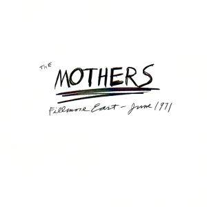 The Mothers: Fillmore East - June 1971 - Cover