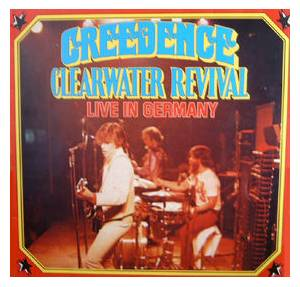 Creedence Clearwater Revival: Live In Germany - Cover