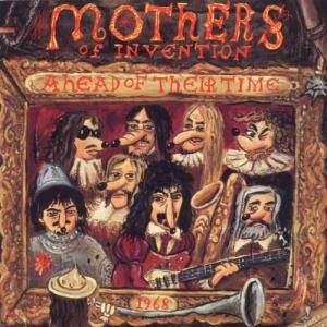 The Mothers Of Invention: Ahead Of Their Time - Cover
