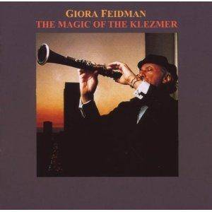 Cover - Giora Feidman: Magic Of The Klezmer, The