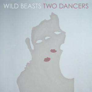 Cover - Wild Beasts: Two Dancers