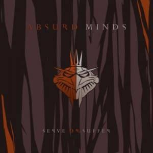 Cover - Absurd Minds: Serve Or Suffer