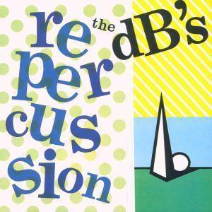 Cover - dB's, The: Repercussion