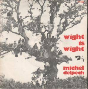 Cover - Michel Delpech: Wight Is Wight