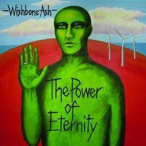 Wishbone Ash: Power Of Eternity, The - Cover