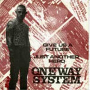Cover - One Way System: Give Us A Future