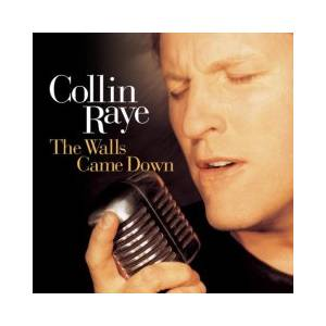 Cover - Collin Raye: Walls Came Down, The