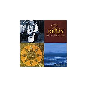 Cover - Paddy Reilly: Gold And Silver Days, The