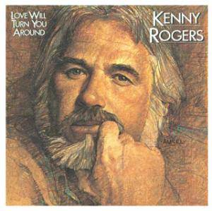 Kenny Rogers: Love Will Turn You Around - Cover