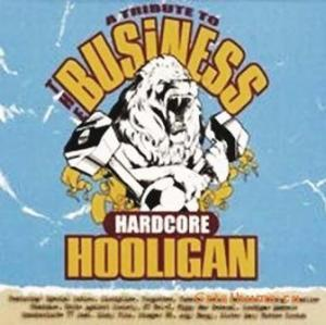 Hardcore Hooligan - A Tribute To The Business - Cover