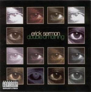 Cover - Erick Sermon: Double Or Nothing