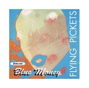 Cover - Flying Pickets, The: Blue Money