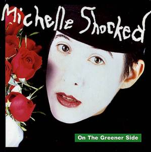 Michelle Shocked: On The Greener Side - Cover