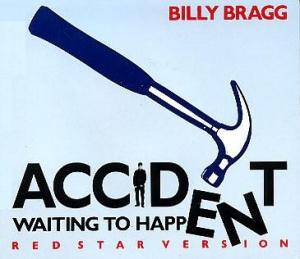 Billy Bragg: Accident Waiting To Happen - Cover