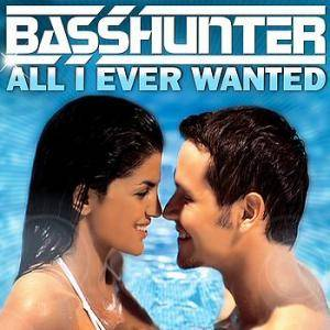 Cover - Basshunter: All I Ever Wanted
