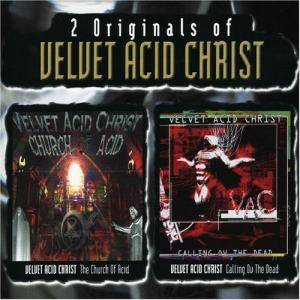 Cover - Velvet Acid Christ: Church Of Acid / Calling Ov The Dead