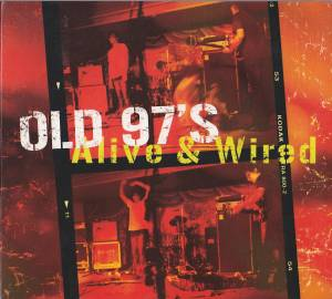 Cover - Old 97's: Alive & Wired